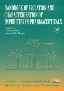 Ebook in inglese Handbook of Isolation and Characterization of Impurities in Pharmaceuticals Ahuja, Satinder , Alsante, Karen Mills