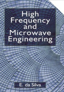 Ebook in inglese High Frequency and Microwave Engineering Silva, Ed da