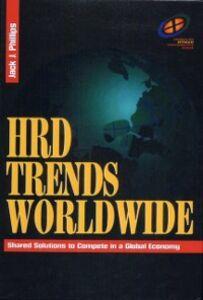 Foto Cover di HRD Trends Worldwide, Ebook inglese di Jack J. Phillips, edito da Elsevier Science