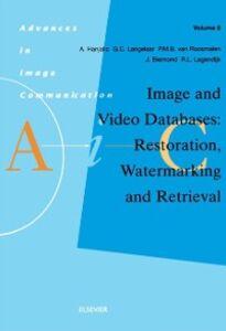 Ebook in inglese Image and Video Databases: Restoration, Watermarking and Retrieval Biemond, J. , Hanjalic, A. , Langelaar, G.C. , Roosmalen, P.M.B. van
