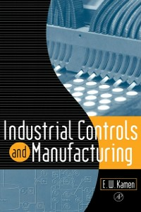 Ebook in inglese Industrial Controls and Manufacturing Kamen, Edward W.