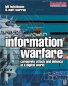 Ebook in inglese Information Warfare Hutchinson, William , Warren, Matthew