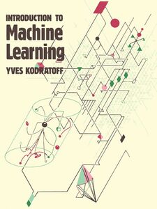 Foto Cover di Introduction to Machine Learning, Ebook inglese di Yves Kodratoff, edito da Elsevier Science