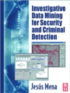 Ebook in inglese Investigative Data Mining for Security and Criminal Detection Mena, Jesus