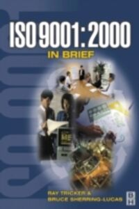 Foto Cover di ISO 9001: 2000 in Brief, Ebook inglese di Ray Tricker, edito da Elsevier Science