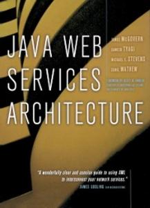 Ebook in inglese Java Web Services Architecture Mathew, Sunil , McGovern, James , Stevens, Michael , Tyagi, Sameer