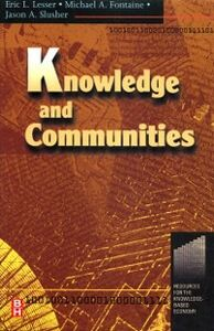 Ebook in inglese Knowledge and Communities Fontaine, Michael , Lesser, Eric , Slusher, Jason
