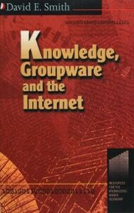 Ebook in inglese Knowledge, Groupware and the Internet Smith, David