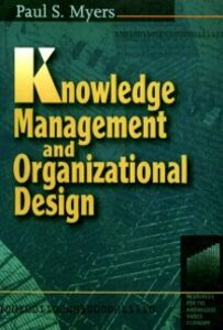 Ebook in inglese Knowledge Management and Organizational Design Myers, Paul S