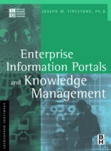 Ebook in inglese Enterprise Information Portals and Knowledge Management Firestone, Joseph M.