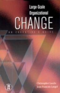 Ebook in inglese Large-Scale Organizational Change Laszlo, Christopher , Laugel, Jean Francois