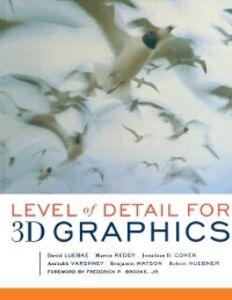 Ebook in inglese Level of Detail for 3D Graphics Cohen, Jonathan D. , Huebner, Robert , Varshney, Amitabh , Watson, Benjamin