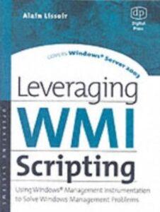 Ebook in inglese Leveraging WMI Scripting Lissoir, Alain