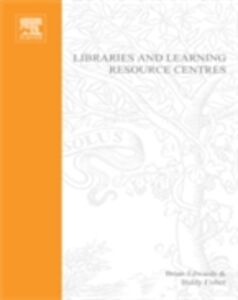 Foto Cover di Libraries and Learning Resource Centres, Ebook inglese di Brian Edwards,Biddy Fisher, edito da Elsevier Science