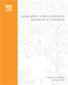 Ebook in inglese Libraries and Learning Resource Centres Edwards, Brian , Fisher, Biddy