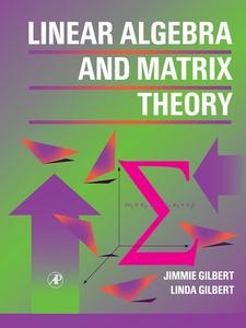 Ebook in inglese Linear Algebra and Matrix Theory Gilbert, Jimmie , Gilbert, Linda