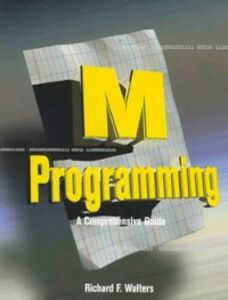 Ebook in inglese M Programming: A Comprehensive Guide Walters, Richard