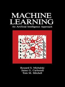 Ebook in inglese Machine Learning Carbonell, Jaime G. , Michalski, Ryszard S. , Mitchell, Tom M.