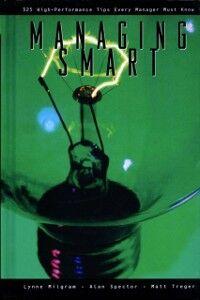 Ebook in inglese Managing Smart Alan Spector, Ph.D., M.D. , Lynne Milgram, M.D., MBA , Treger, Matt