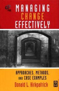 Foto Cover di Managing Change Effectively, Ebook inglese di Andrew W Kirkpatrick, edito da Elsevier Science