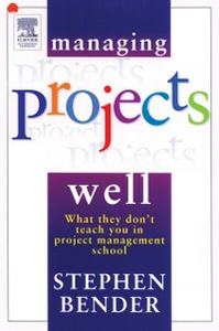 Ebook in inglese Managing Projects Well Bender, Stephen