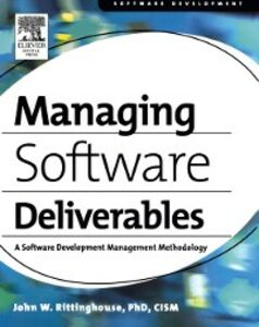 Ebook in inglese Managing Software Deliverables John Rittinghouse, PhD, CISM