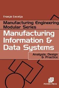 Foto Cover di Manufacturing Information and Data Systems, Ebook inglese di Franjo Cecelja, edito da Elsevier Science