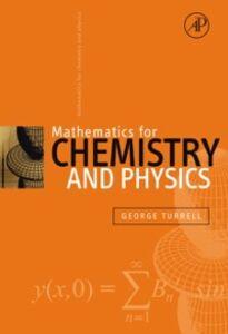 Foto Cover di Mathematics for Chemistry & Physics, Ebook inglese di George Turrell, edito da Elsevier Science