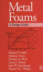 Ebook in inglese Metal Foams: A Design Guide Ashby, Michael F. , Evans, Tony , Fleck, NA , Gibson, L. J.