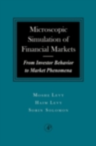Ebook in inglese Microscopic Simulation of Financial Markets Levy, Haim , Levy, Moshe , Solomon, Sorin