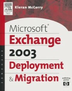 Ebook in inglese Microsoft(R) Exchange Server 2003 Deployment and Migration McCorry, Kieran