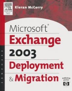 Ebook in inglese Microsoft(R) Exchange Server 2003 Deployment and Migration McCorry, Kieran