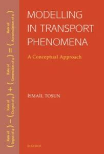 Ebook in inglese Modelling in Transport Phenomena Tosun, Ismail
