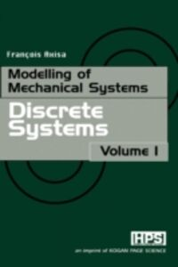 Foto Cover di Modelling of Mechanical Systems: Discrete Systems, Ebook inglese di Francois Axisa, edito da Elsevier Science