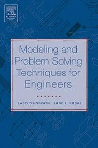 Foto Cover di Modeling and Problem Solving Techniques for Engineers, Ebook inglese di Laszlo Horvath,Imre Rudas, edito da Elsevier Science