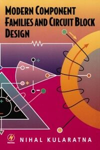 Foto Cover di Modern Component Families and Circuit Block Design, Ebook inglese di Nihal Kularatna, edito da Elsevier Science