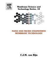 Nano and Micro Engineered Membrane Technology
