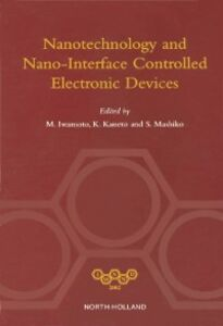 Foto Cover di NANOTECHNOLOGY AND NANO-INTERFACE CONTROLLED ELECTRONIC DEVICES, Ebook inglese di Author Unknown, edito da Elsevier Science