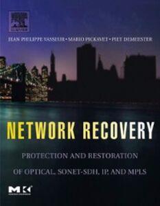 Ebook in inglese Network Recovery Demeester, Piet , Pickavet, Mario , Vasseur, Jean-Philippe