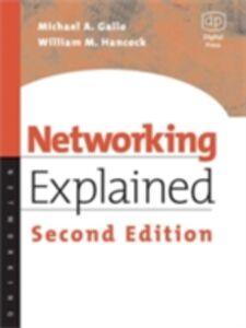 Ebook in inglese Networking Explained Gallo, Michael , William M. Hancock, PhD, CISSP, CISM