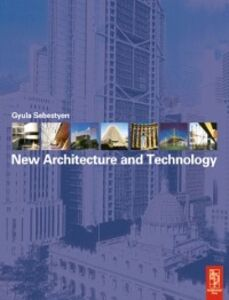 Ebook in inglese New Architecture and Technology Pollington, Christopher , Sebestyen, Gyula
