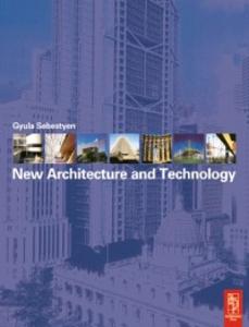 Ebook in inglese New Architecture and Technology Pollington, Christopher , Sebestyen, Gyula