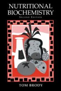 Foto Cover di Nutritional Biochemistry, Ebook inglese di Tom Brody, edito da Elsevier Science