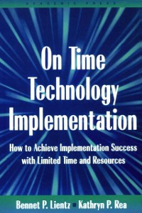 Ebook in inglese On Time Technology Implementation Lientz, Bennet P. , Rea, Kathryn P.