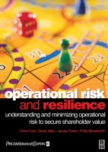 Ebook in inglese Operational Risk and Resilience Allen, David , Bloodworth, Philip , Frost, Chris , Porter, James