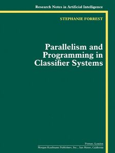 Foto Cover di Parallelism and Programming in Classifier Systems, Ebook inglese di Stephanie Forrest, edito da Elsevier Science