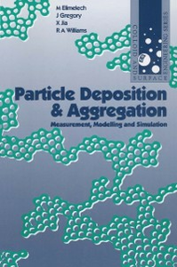 Ebook in inglese Particle Deposition & Aggregation Elimelech, M. , Gregory, John , Jia, Xiadong , Williams, Richard