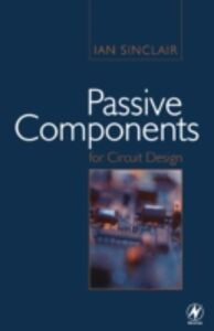 Foto Cover di Passive Components for Circuit Design, Ebook inglese di Ian Sinclair, edito da Elsevier Science
