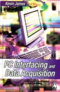 Ebook in inglese PC Interfacing and Data Acquisition James, Kevin