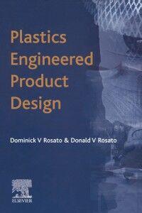 Foto Cover di Plastics Engineered Product Design, Ebook inglese di D.V. Rosato, edito da Elsevier Science